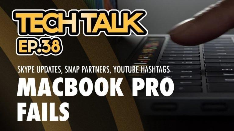 Tech Talk 38: Skype Updates, Snap Partners, YouTube Hashtags, Macbook Pro Fails