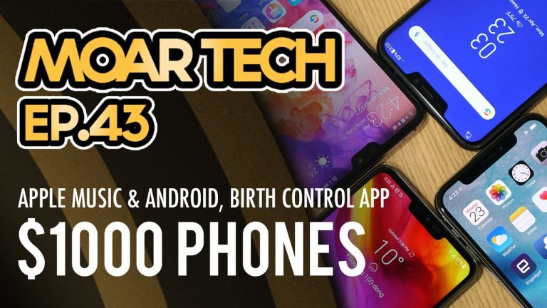MOAR Tech 43: Apple Music and Android, Birth Control App & $1000 phones