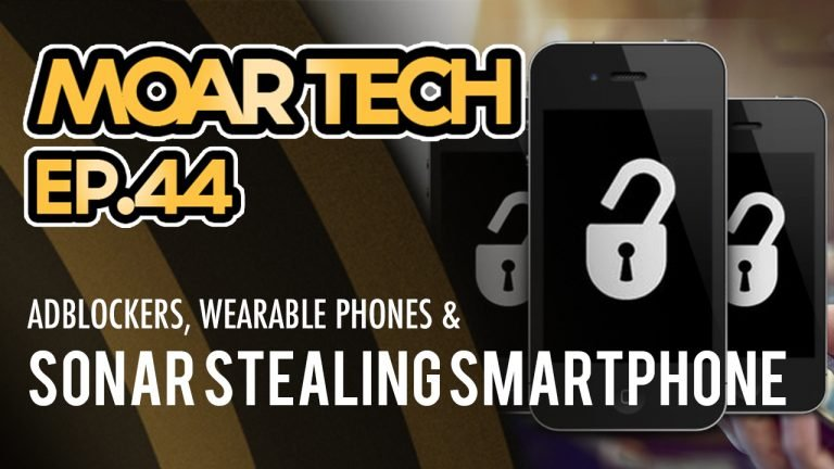 MOAR Tech 44: Adblockers, Wearable phones & Sonars stealing smartphone passwords
