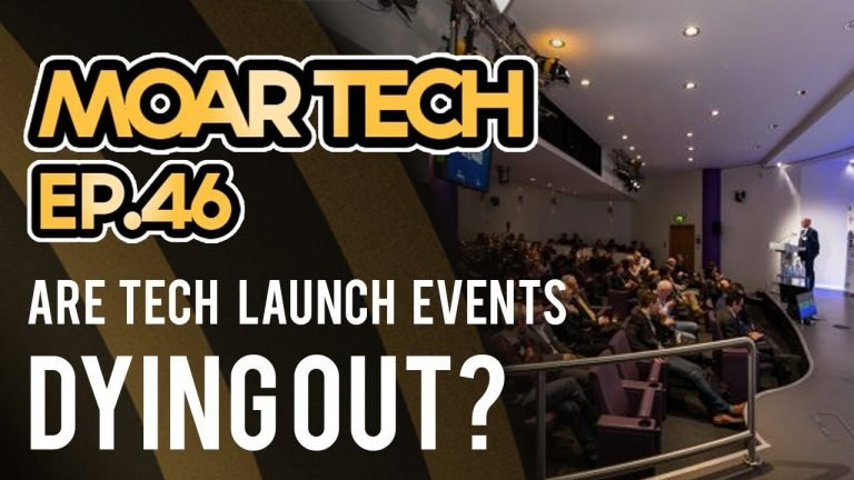 MOAR Tech 46: Are tech launch events dying out?