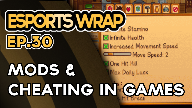 eSports Wrap 30: Mods and Cheating in Video Games