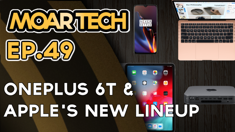 MOAR Tech 49: Oneplus 6T & Apple's new lineup