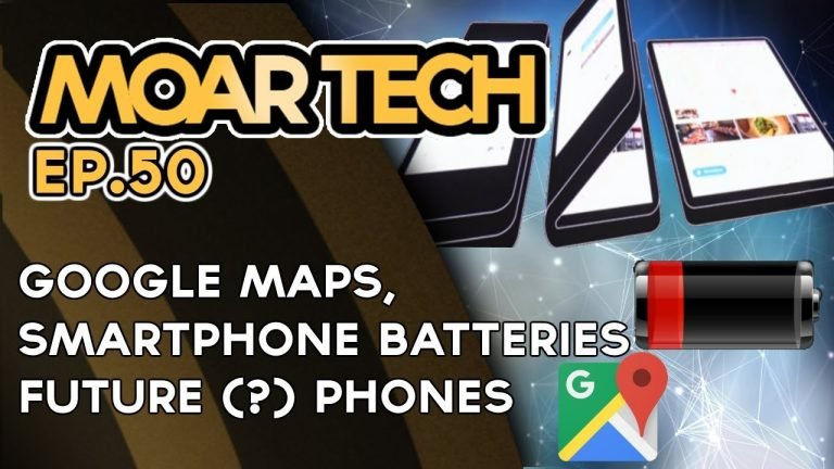 MOAR Tech 50: Google, Smartphones Batteries and FUTURE smartphones