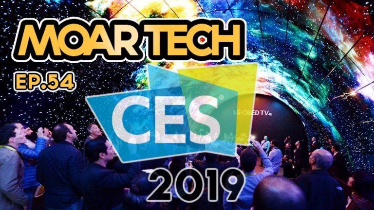 MOAR Tech 54: CES 2019!