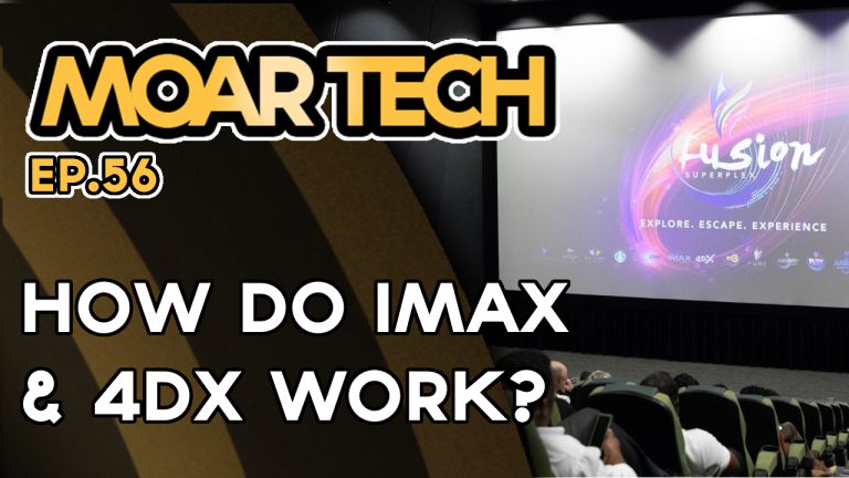MOAR Tech 56: How do IMAX & 4DX work? We ask Fusion Superplex