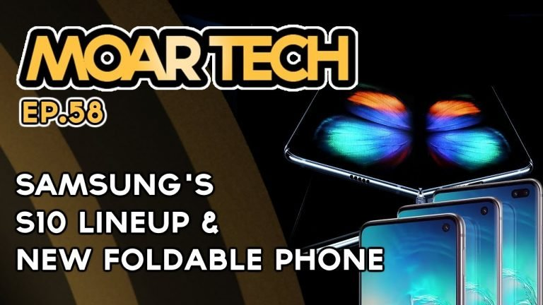 MOAR Tech 58: Samsung's S10e, S10, S10+ and new Fold phone