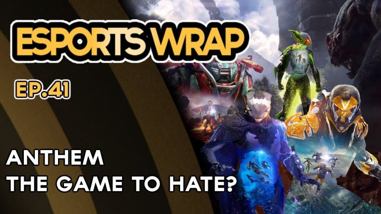 eSports Wrap 41: Anthem – the game to hate on?