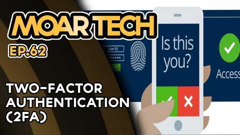 MOAR Tech 62: Two-factor authentication (2FA)