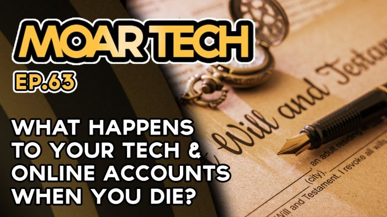 MOAR Tech: 63: What happens to your tech & online accounts when you die?
