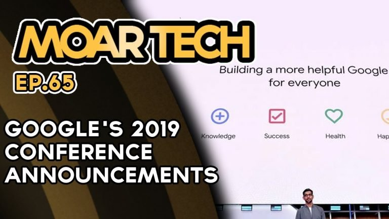 MOAR Tech 65: Google's 2019 conference announcements