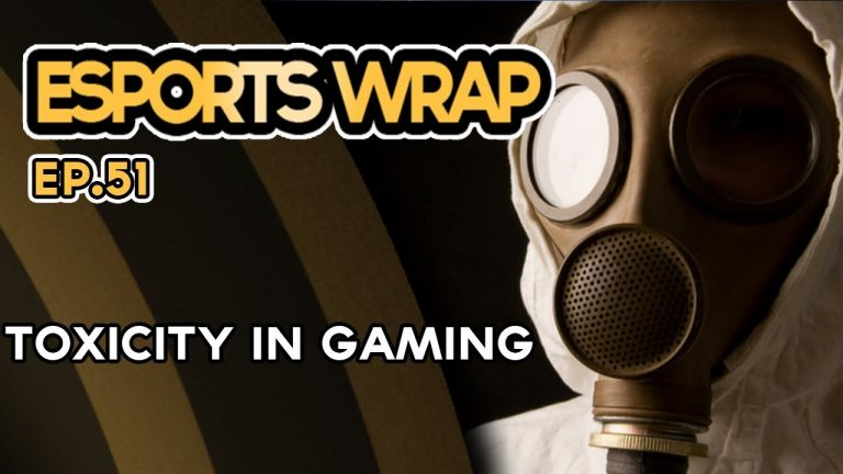 Esports Wrap 51: Toxicity in gaming