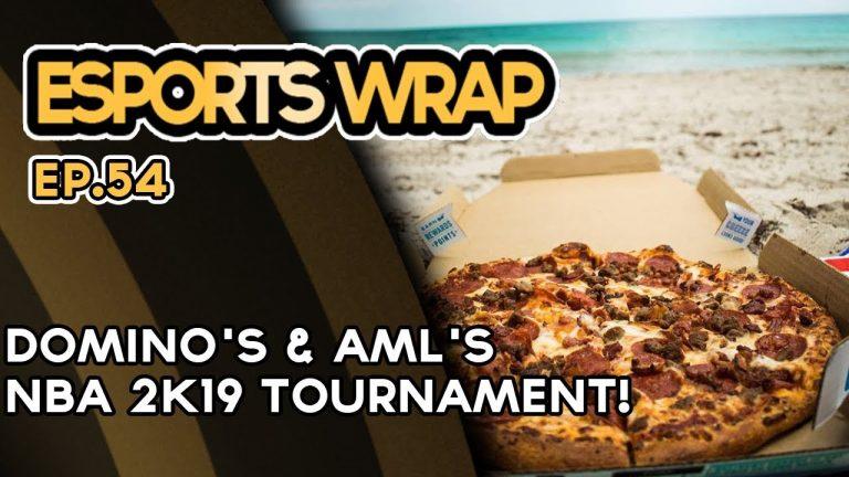 Esports Wrap 54: Domino's & AML's NBA 2k19 Tournament!