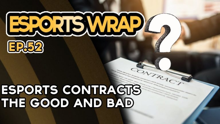 Esports Wrap 52: Esports Contracts – the good and bad