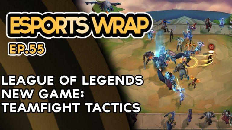 Esports Wrap 55: LoL's Team Fight Tactics