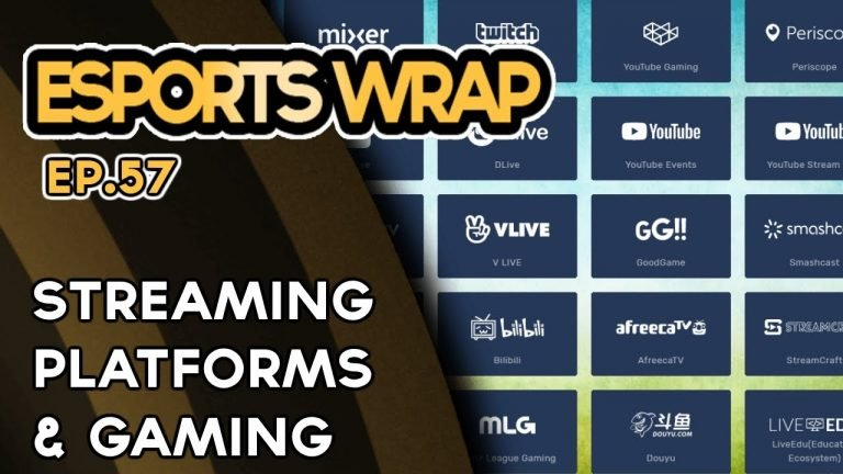 Esports Wrap 57: Streaming Platforms and Gaming