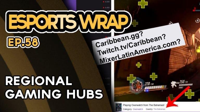 Esports Wrap 58: Regional Gaming Hubs