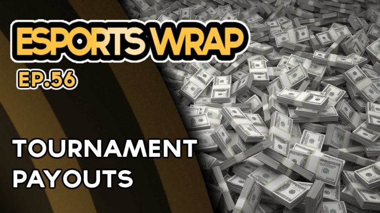Esports Wrap 56: Tournament Payouts